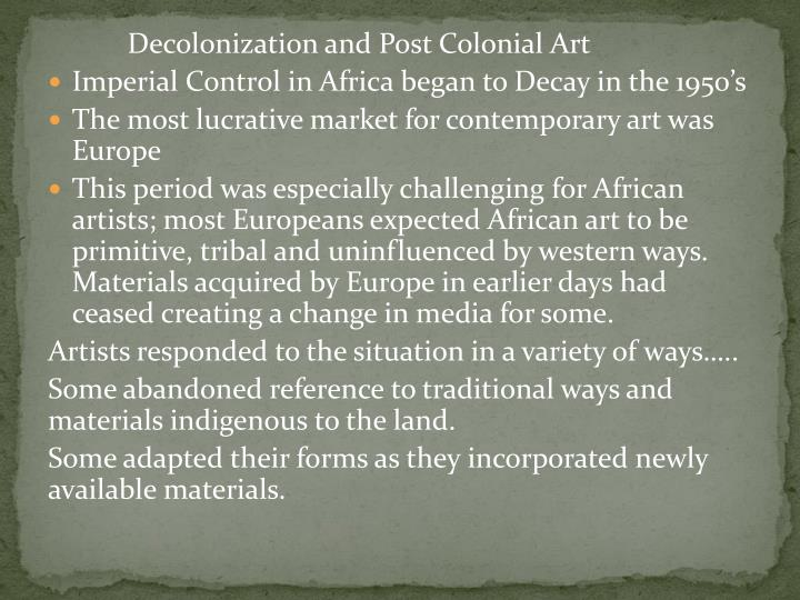 Decolonization and Post Colonial Art