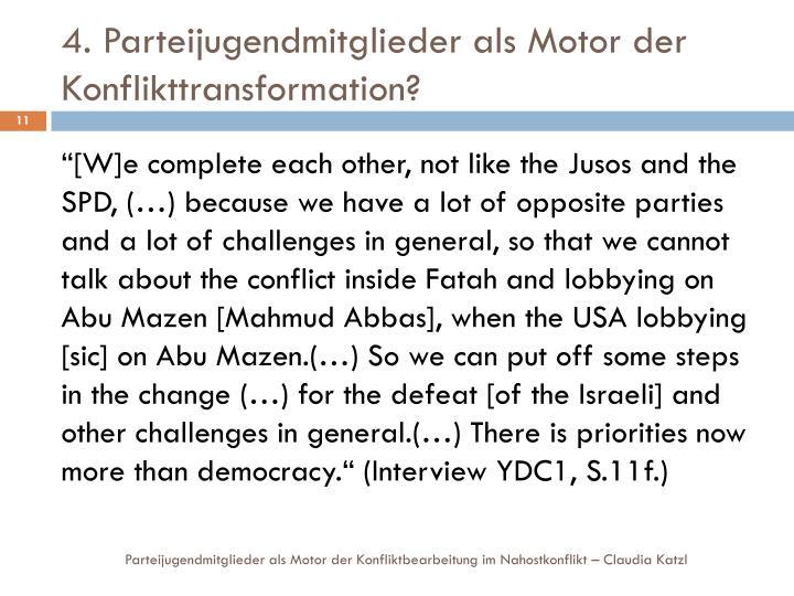 4. Parteijugendmitglieder als Motor der Konflikttransformation?