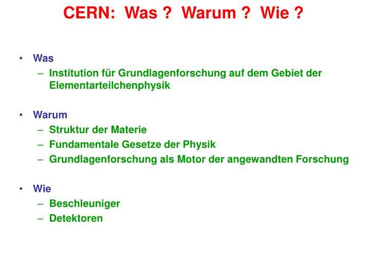 CERN:  Was ?