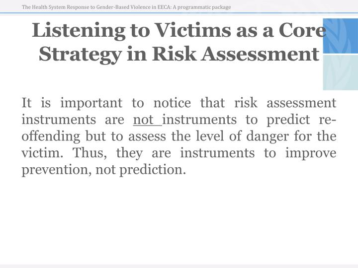 Listening to Victims as a Core Strategy in Risk Assessment