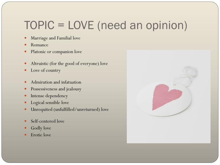 TOPIC = LOVE (need an opinion)