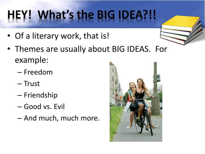HEY!  What's the BIG IDEA?!!