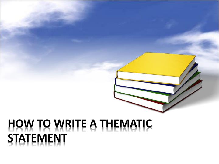 How to write a thematic statement