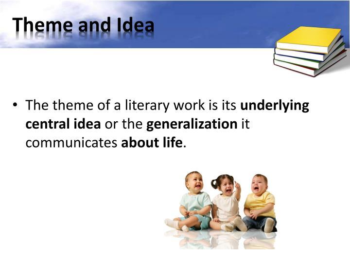 Theme and Idea