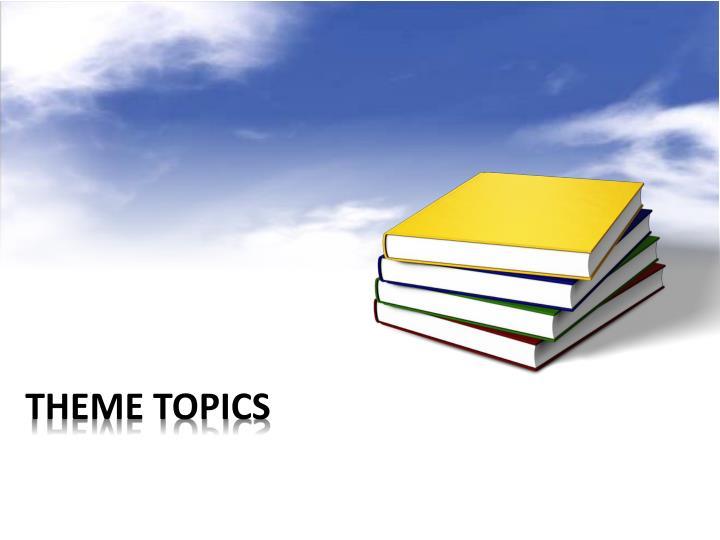 Theme topics