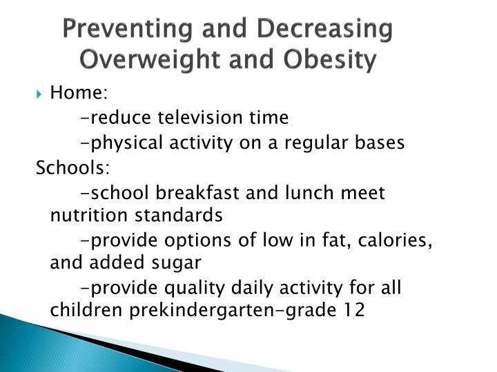 Preventing and Decreasing    Overweight and Obesity