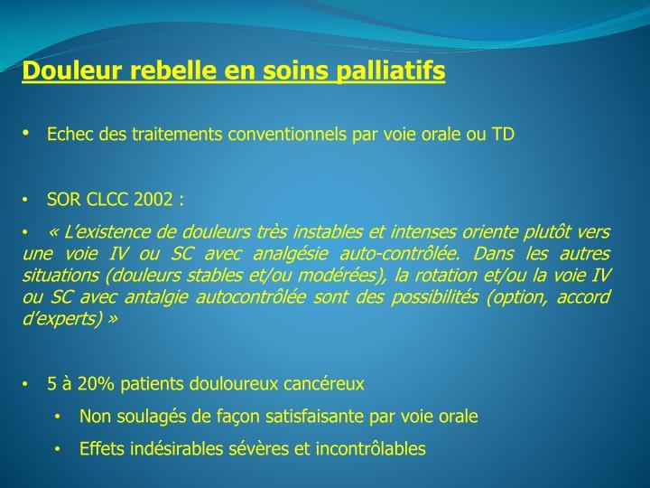 Douleur rebelle en soins palliatifs