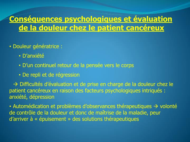 Conséquences psychologiques et évaluation de la douleur chez le patient cancéreux
