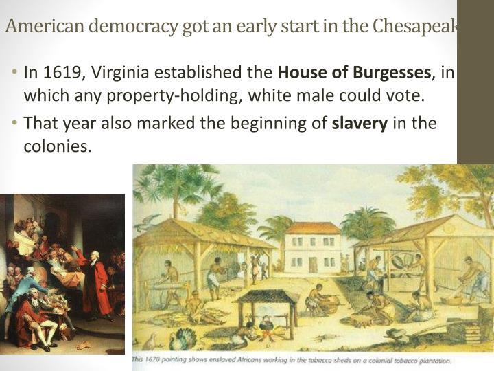 American democracy got an early start in the Chesapeake.