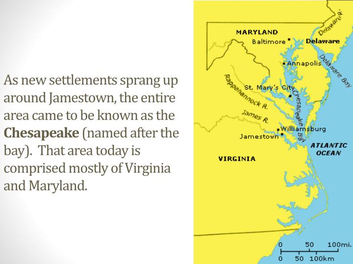 As new settlements sprang up around Jamestown, the entire area came to be known as the