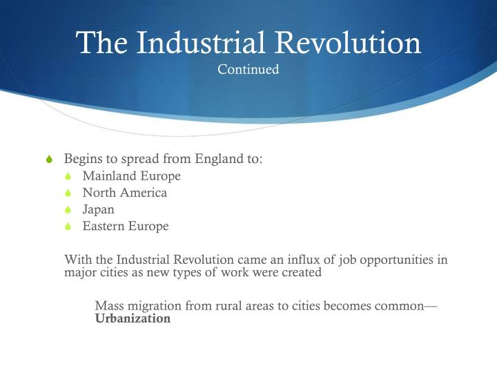 The industrial revolution continued