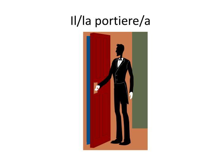 Il/la portiere/a