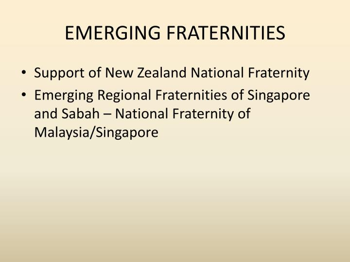EMERGING FRATERNITIES