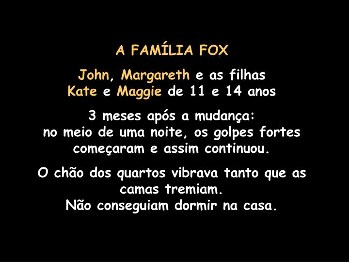 A FAMÍLIA FOX
