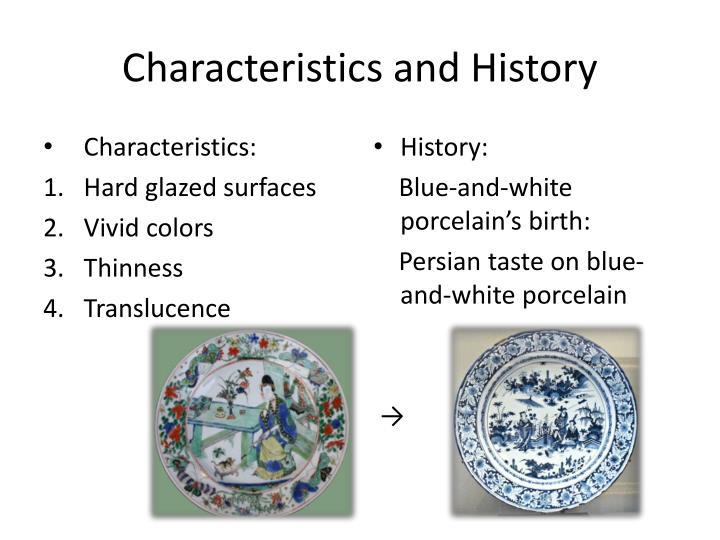 Characteristics and History