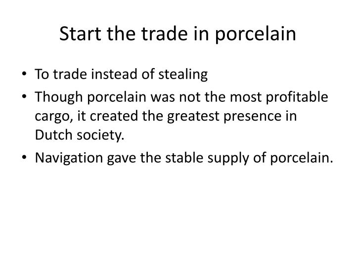 Start the trade in porcelain