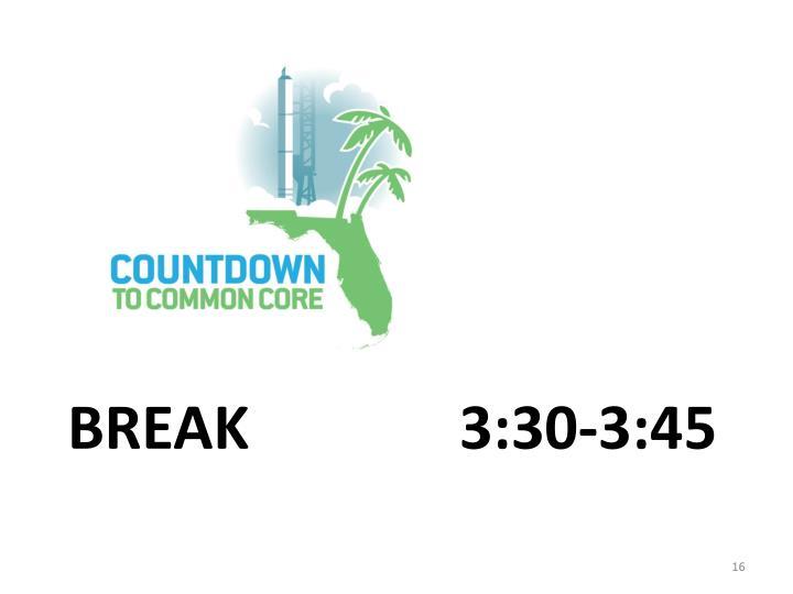 Break              3:30-3:45