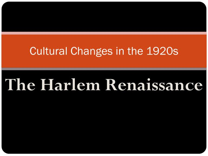 cultural changes of the 1920s Digital history id 3380   the conflicts of the 1920s were primarily cultural,  the 1920s was a decade of profound social changes.