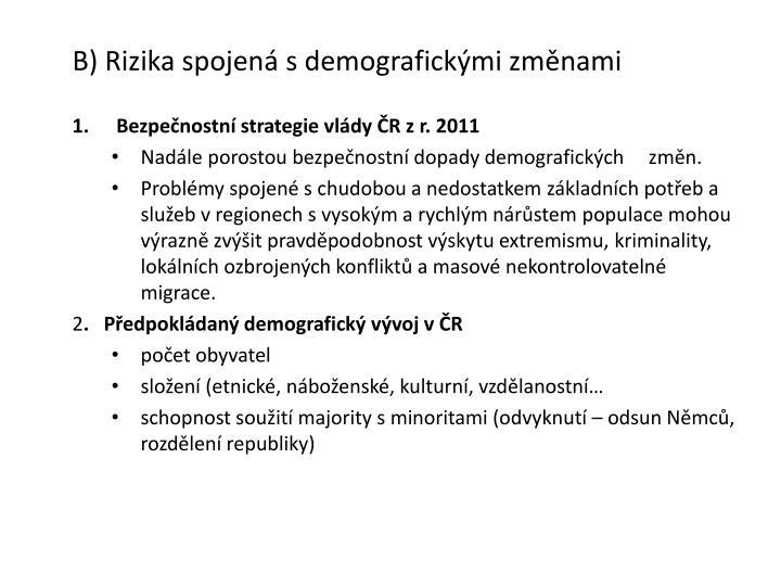 B) Rizika spojená s demografickými změnami