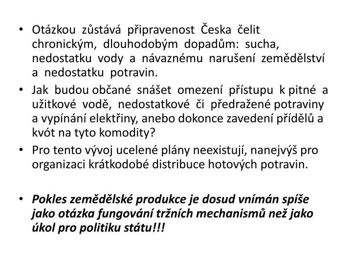 Otázkou  zůstává  připravenost  Česka  čelit  chronickým,  dlouhodobým  dopadům: