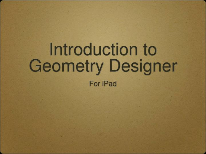 Introduction to geometry designer