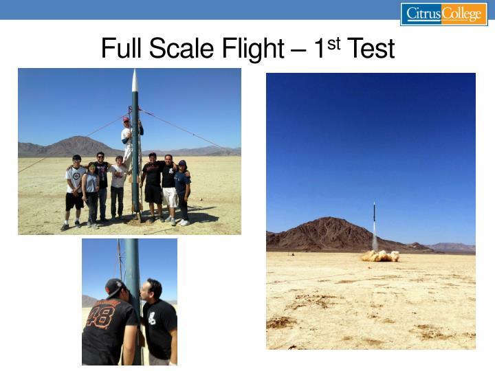 Full Scale Flight – 1