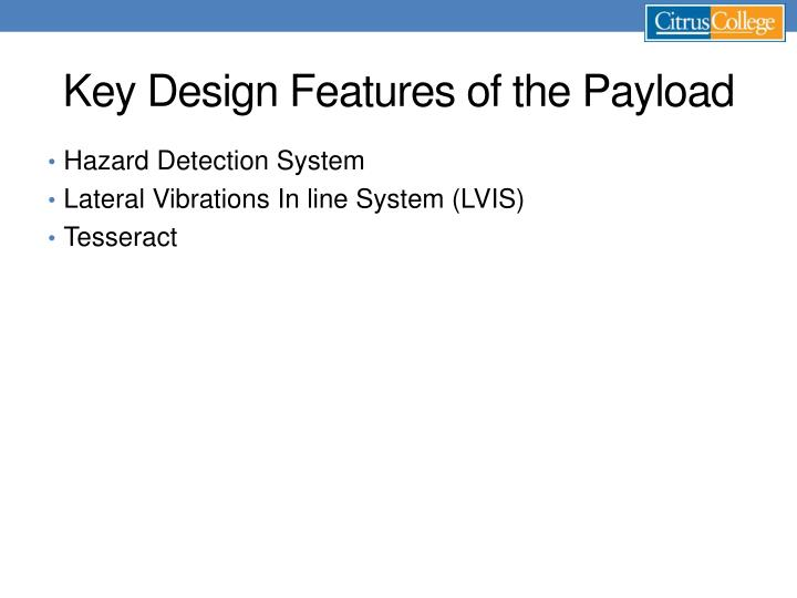 Key Design Features of the Payload