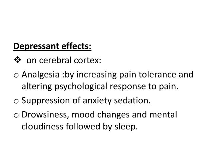 Depressant effects: