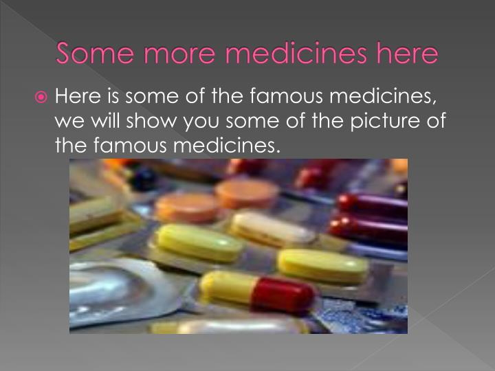 Some more medicines here