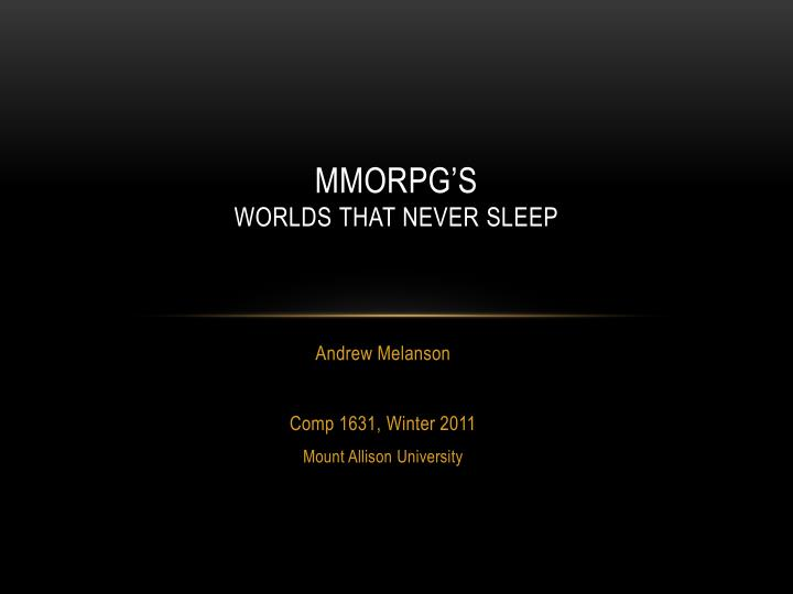 Mmorpg s worlds t hat never sleep