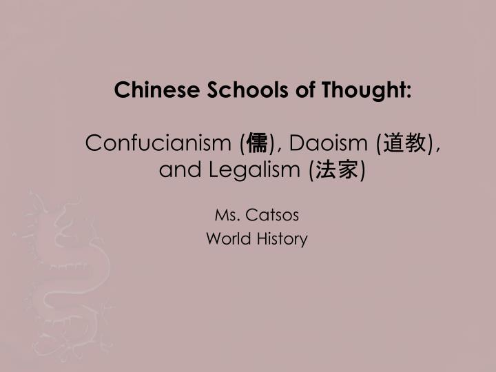 Confucianism, Daoism, and Legalism?