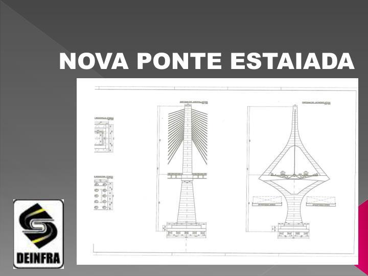 NOVA PONTE ESTAIADA