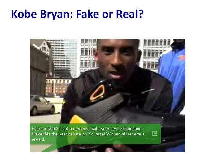 Kobe Bryan: Fake or Real?