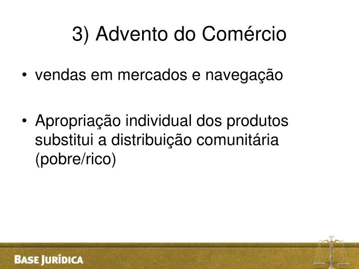 3) Advento do Comércio