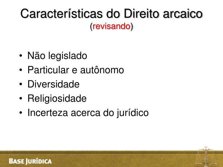 Características do Direito arcaico