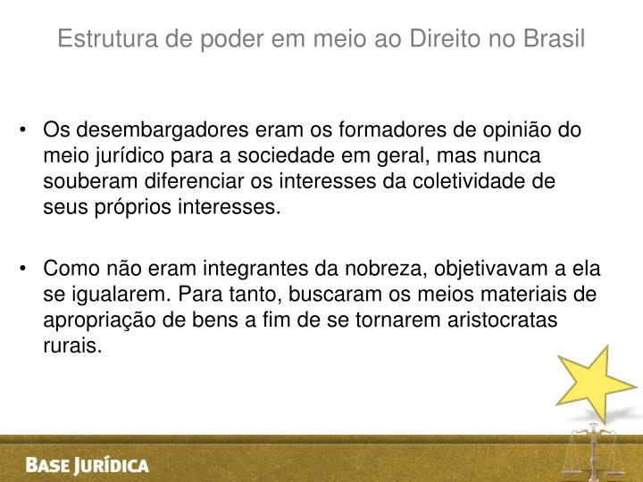 Estrutura de poder em meio ao Direito no Brasil