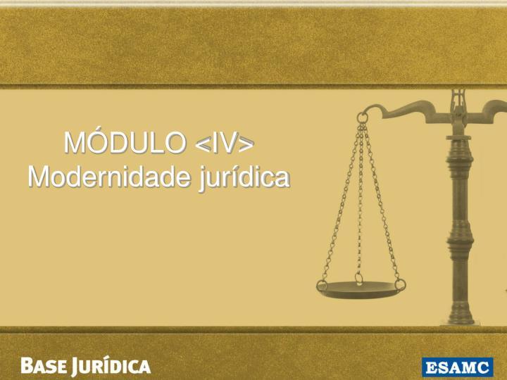 MÓDULO <IV>