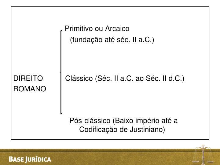 Primitivo ou Arcaico