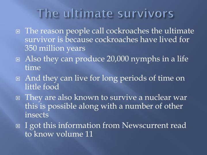 The ultimate survivors