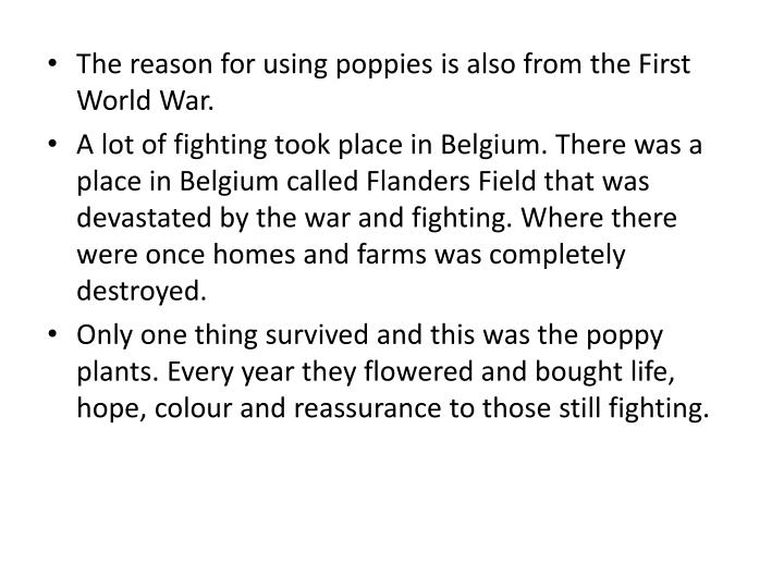 The reason for using poppies is also from the First World War.
