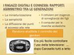 i ragazzi digitali e connessi rapporti asimmetrici tra le generazioni