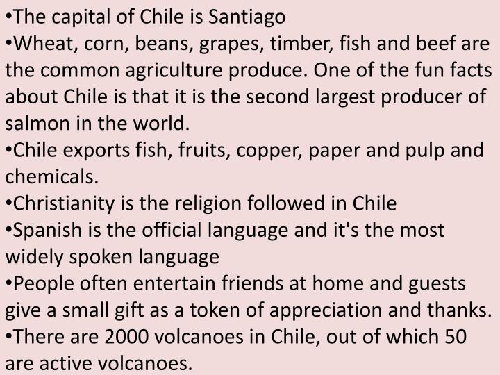 The capital of Chile is Santiago