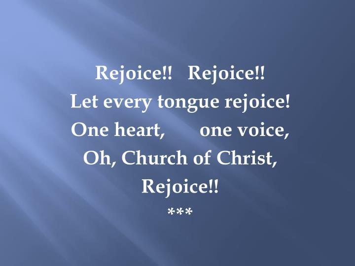 Rejoice!!   Rejoice!!