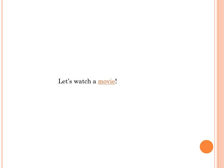 Let's watch a