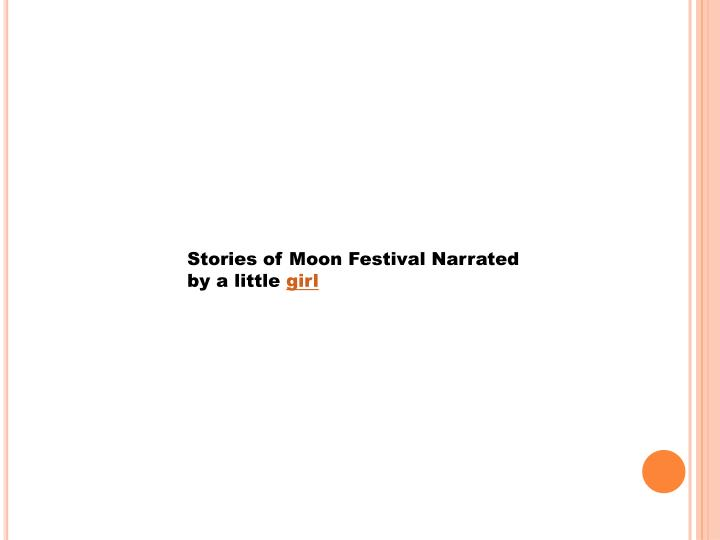 Stories of Moon Festival Narrated by a little