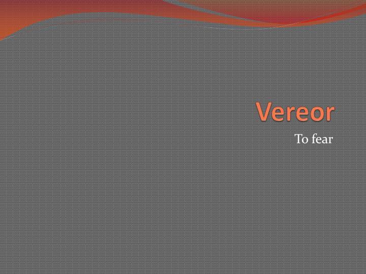 Vereor