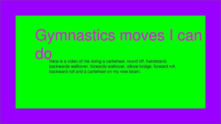 Gymnastics moves I can do