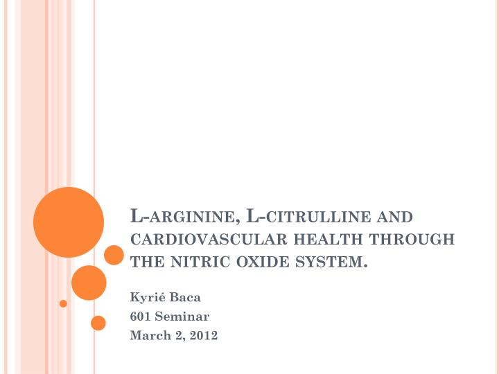 L arginine l citrulline and cardiovascular health through the nitric oxide system
