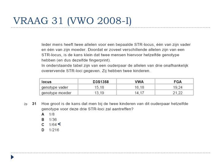 VRAAG 31 (VWO 2008-I)