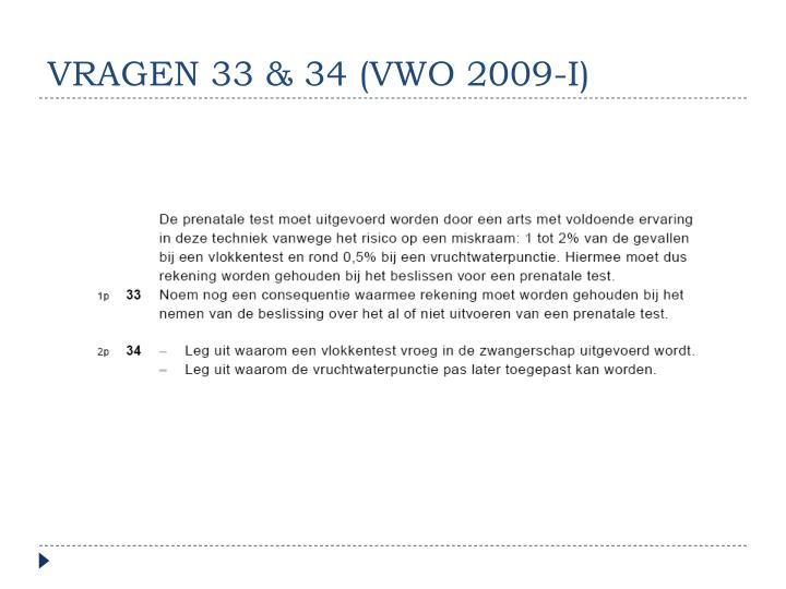 VRAGEN 33 & 34 (VWO 2009-I)
